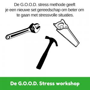 De GOOD stress workshop geeft je een nieuwe set gereedschap
