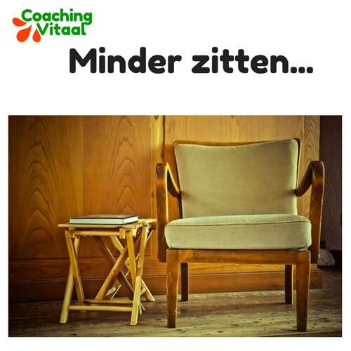 Waarom je minder moet zitten door Coaching Vitaal in Nieuwkoop