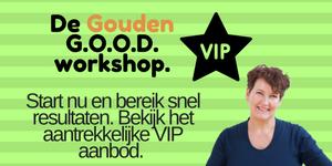 De gouden VIP GOOD workshop bij Coaching Vitaal