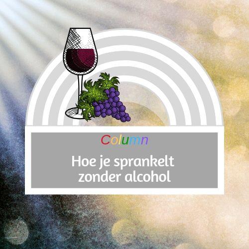 Hoe je sprankelt zonder alcohol