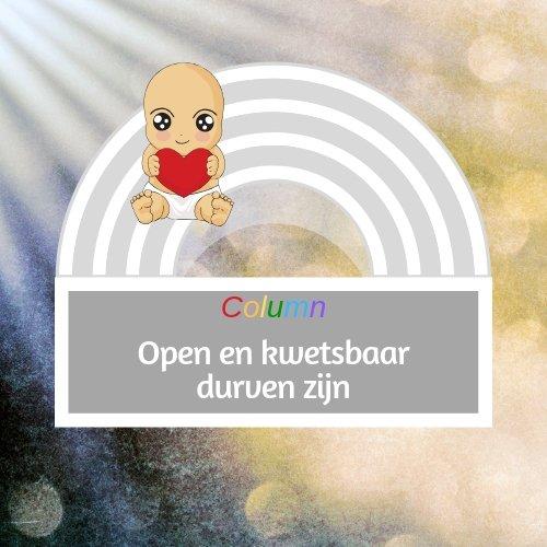 Open en kwetsbaar durven zijn, column Coaching Vitaal in Nieuwkoop